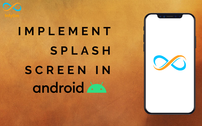 How to Implement Splash Screen in Android